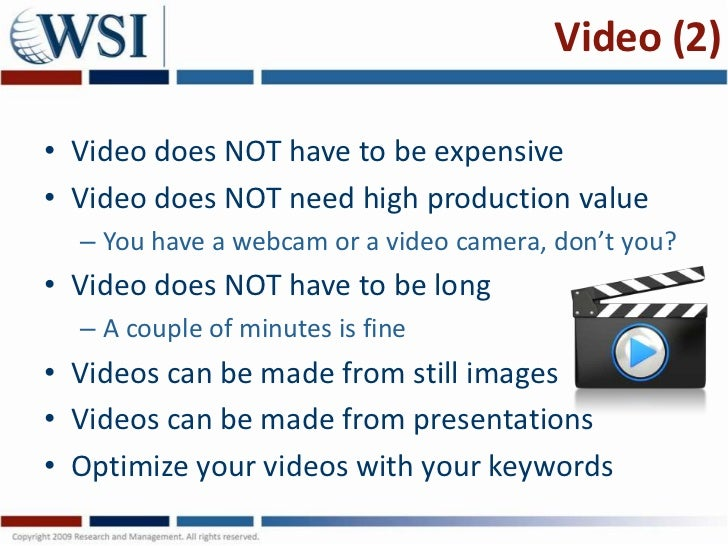 Video (2)• Video does NOT have to be expensive• Video does NOT need high production value  – You have a webcam or a video ...