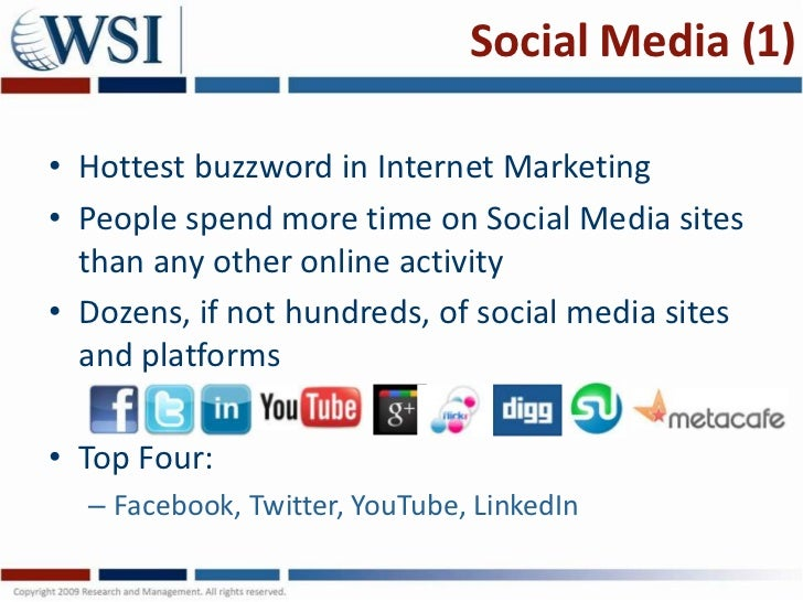 Social Media (1)• Hottest buzzword in Internet Marketing• People spend more time on Social Media sites  than any other onl...