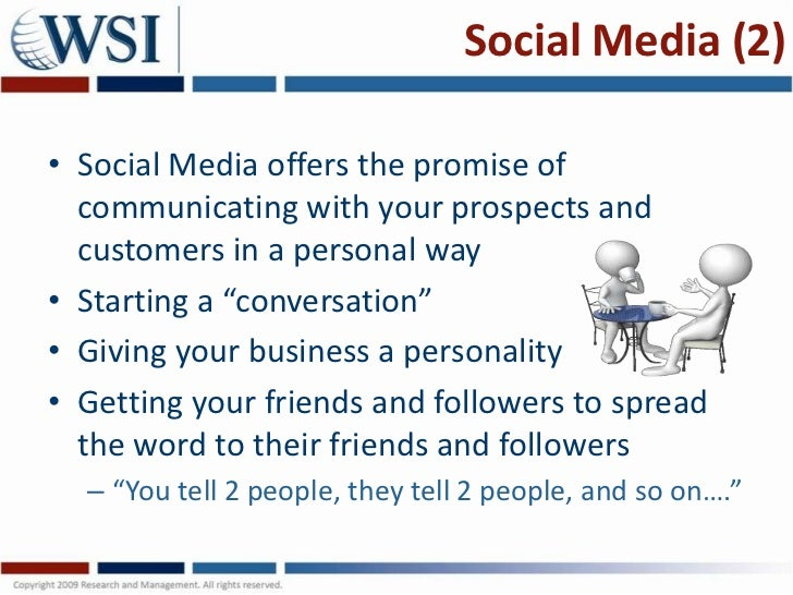 Social Media (2)• Social Media offers the promise of  communicating with your prospects and  customers in a personal way• ...