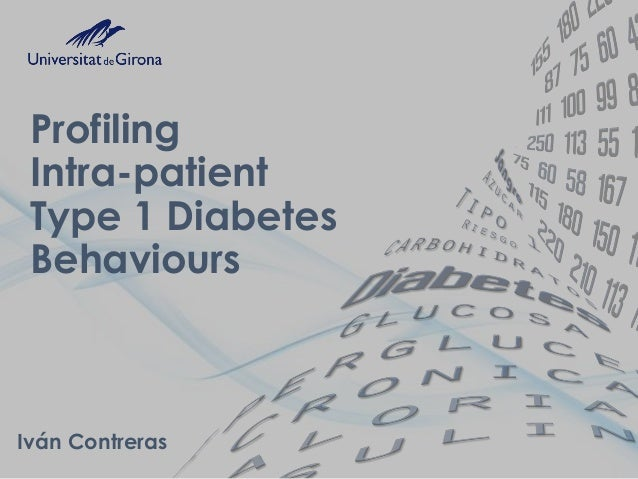 Profiling Intra-patient Type 1 Diabetes Behaviours Iván Contreras