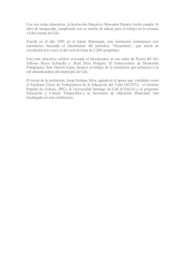 Con tres sedes educativas, la Institución Educativa Monseñor Ramón Arcila cumple 18 años de inaugurada, cumpliendo con su ...