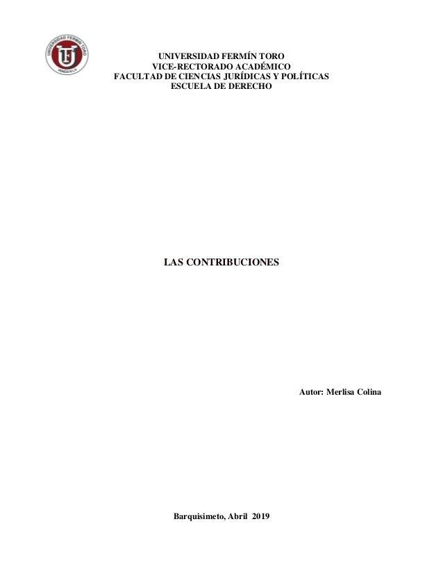 UNIVERSIDAD FERMÍN TORO VICE-RECTORADO ACADÉMICO FACULTAD DE CIENCIAS JURÍDICAS Y POLÍTICAS ESCUELA DE DERECHO LAS CONTRIB...