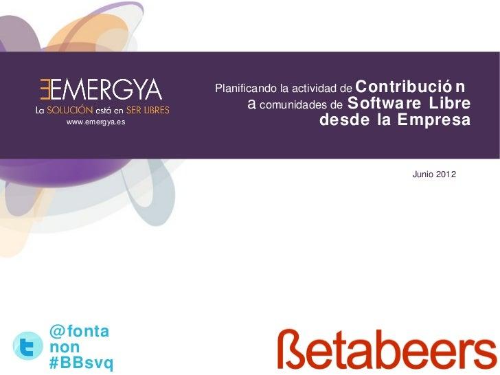 Planificando la actividad de Contribució n                         a comunidades de Software Libre www.emergya.es         ...