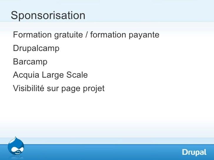 SponsorisationFormation gratuite / formation payanteDrupalcampBarcampAcquia Large ScaleVisibilité sur page projet