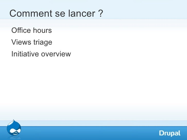 Comment se lancer ?Office hoursViews triageInitiative overview