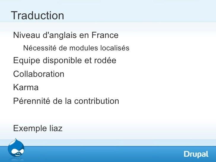 TraductionNiveau danglais en France  Nécessité de modules localisésEquipe disponible et rodéeCollaborationKarmaPérennité d...