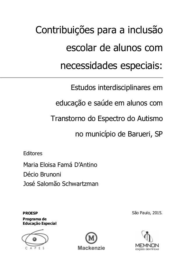 Contribuições para a inclusão escolar de alunos com necessidades especiais: Estudos interdisciplinares em educação e saúde...
