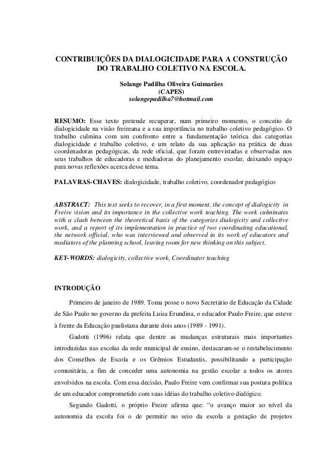 CONTRIBUIÇÕES DA DIALOGICIDADE PARA A CONSTRUÇÃO DO TRABALHO COLETIVO NA ESCOLA. Solange Padilha Oliveira Guimarães (CAPES...
