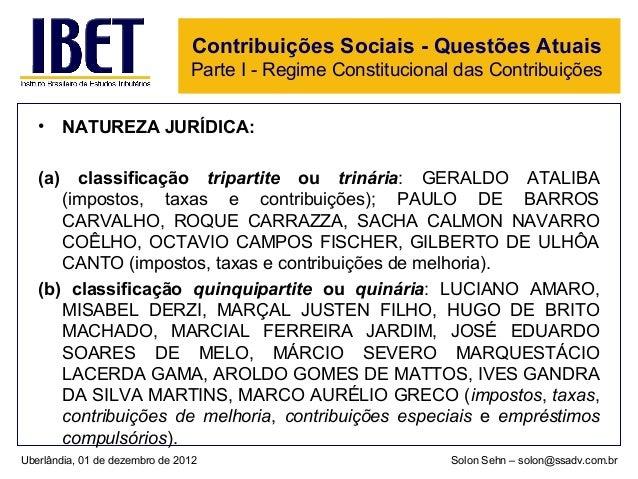 Contribuições Sociais - Questões Atuais                                Parte I - Regime Constitucional das Contribuições  ...
