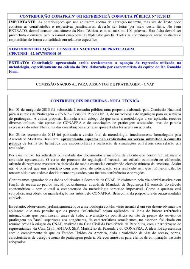 CONTRIBUIÇÃO CONAPRA Nº 002 REFERENTE À CONSULTA PÚBLICA Nº 02 /2013 IMPORTANTE: As contribuições que não se tratem apenas...
