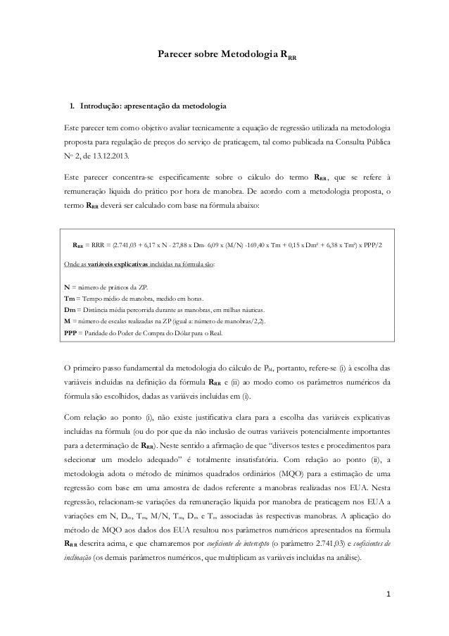 Parecer sobre Metodologia RRR  1. Introdução: apresentação da metodologia Este parecer tem como objetivo avaliar tecnicame...