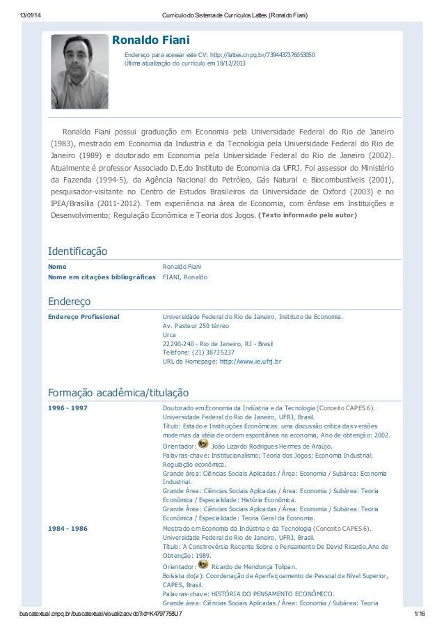 13/01/14  Currículo do Sistema de Currículos Lattes (Ronaldo Fiani)  Ronaldo Fiani Endereço para acessar este CV: http://l...