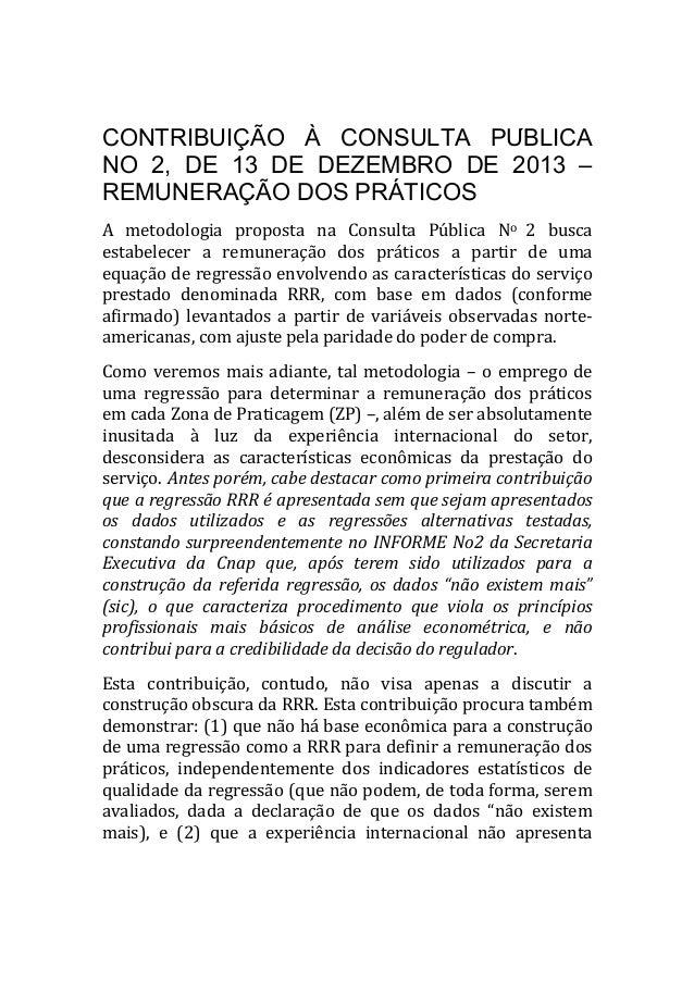CONTRIBUIÇÃO À CONSULTA PÚBLICA NO 2, DE 13 DE DEZEMBRO DE 2013 – REMUNERAÇÃO DOS PRÁTICOS A metodologia proposta na Cons...