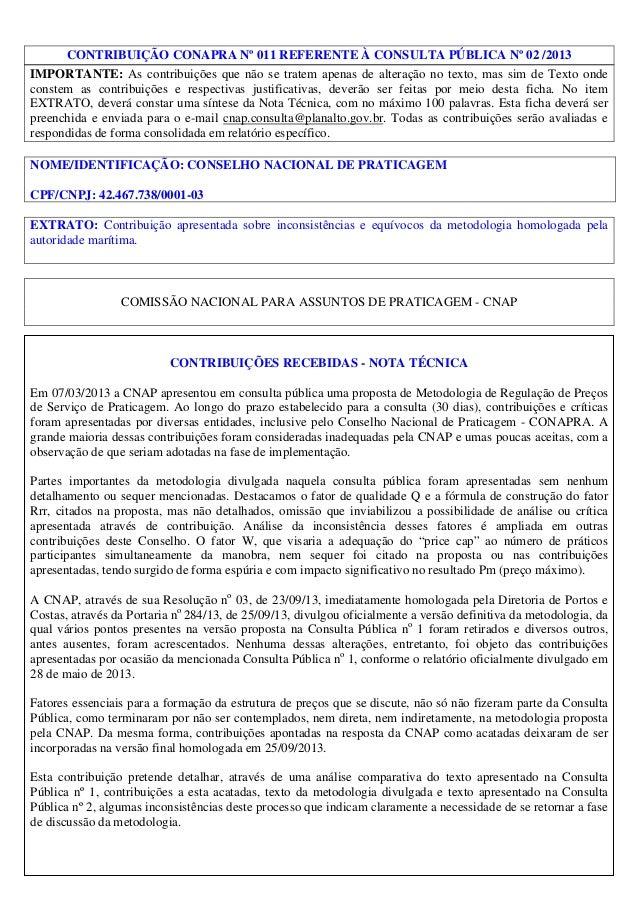 CONTRIBUIÇÃO CONAPRA Nº 011 REFERENTE À CONSULTA PÚBLICA Nº 02 /2013 IMPORTANTE: As contribuições que não se tratem apenas...