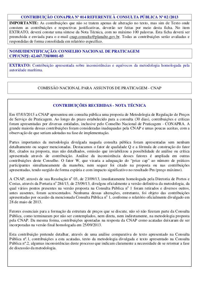 CONTRIBUIÇÃO CONAPRA Nº 014 REFERENTE À CONSULTA PÚBLICA Nº 02 /2013 IMPORTANTE: As contribuições que não se tratem apenas...