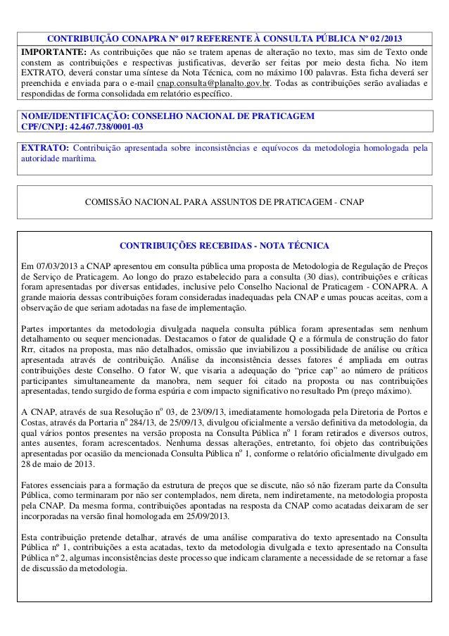 CONTRIBUIÇÃO CONAPRA Nº 017 REFERENTE À CONSULTA PÚBLICA Nº 02 /2013 IMPORTANTE: As contribuições que não se tratem apenas...