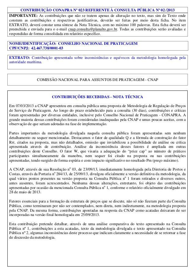 CONTRIBUIÇÃO CONAPRA Nº 023 REFERENTE À CONSULTA PÚBLICA Nº 02 /2013 IMPORTANTE: As contribuições que não se tratem apenas...
