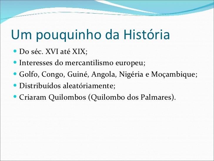 Contribuição da cultura africana no brasil Slide 3