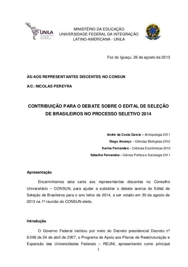MINISTÉRIO DA EDUCAÇÃO UNIVERSIDADE FEDERAL DA INTEGRAÇÃO LATINO-AMERICANA - UNILA  Foz do Iguaçu, 26 de agosto de 2013  À...