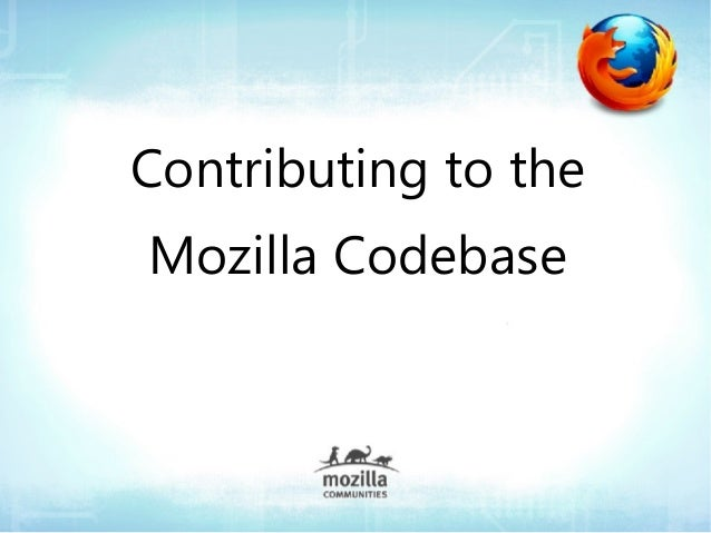 Contributing to the Mozilla Codebase