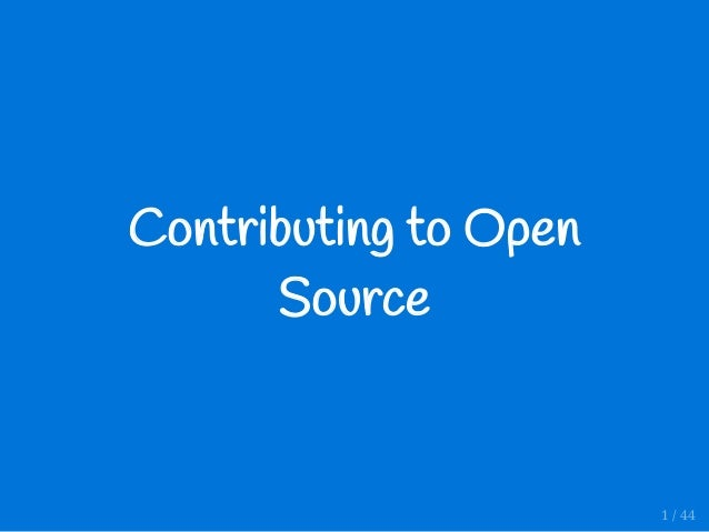 Contributing�to�Open Source 1 / 44