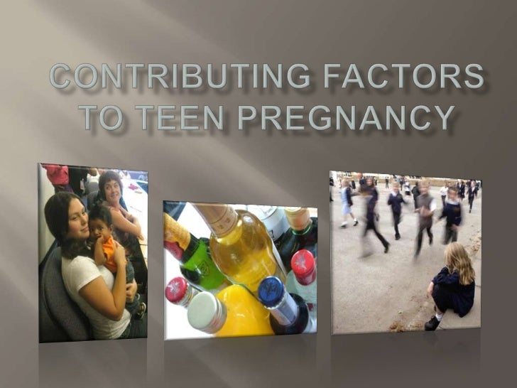 influences on teen pregnancy The association of early sexual activity with teenage pregnancy has been a  societal  this may influence the likelihood of their involvement in prostitution  and.