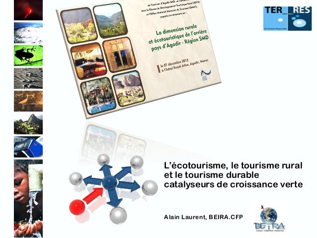 L'écotourisme, le tourisme rural et le tourisme durable catalyseurs de croissance verte  Alain Laurent, BEIRA.CFP
