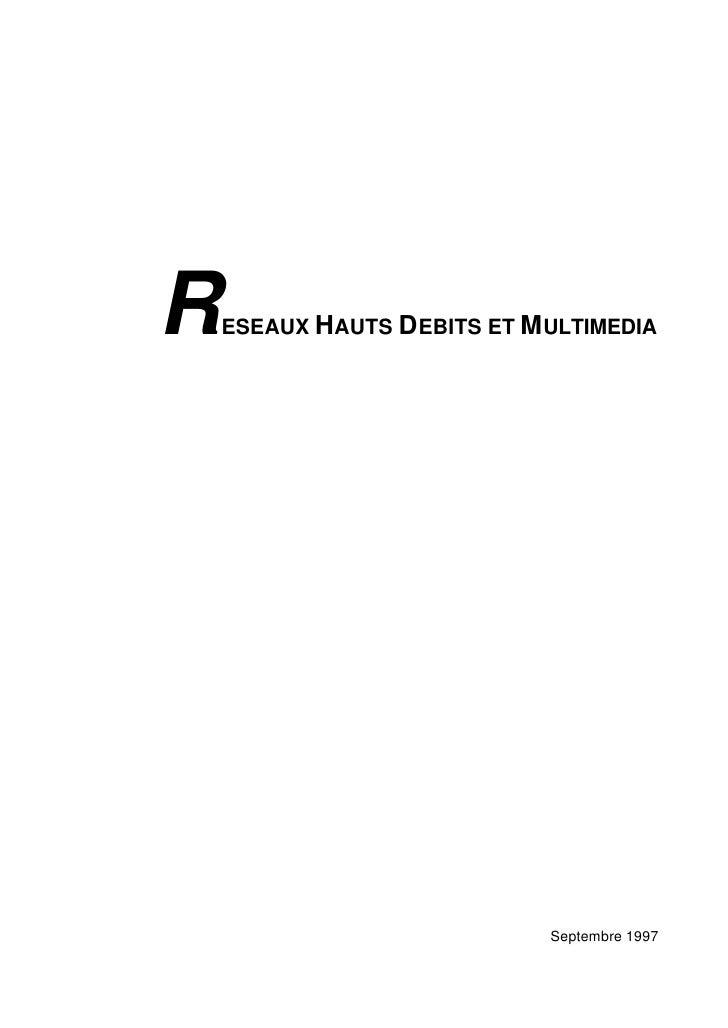 R ESEAUX HAUTS D EBITS ET M ULTIMEDIA                               Septembre 1997