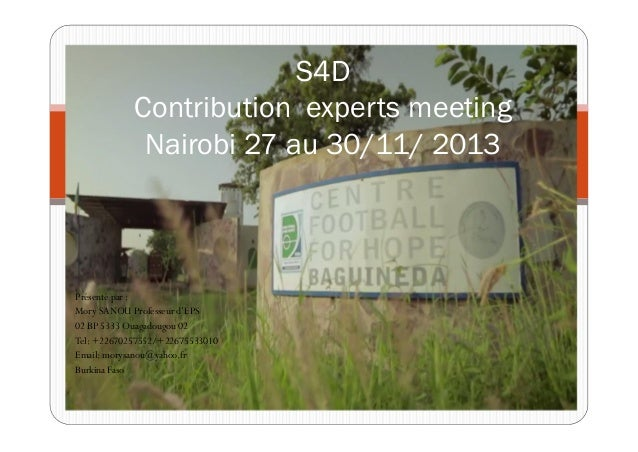 Présenté par :  Mory SANOU Professeur d'EPS  02 BP 5333 Ouagadougou 02  Tel: +22670257552/+22675533010  Email: morysanou@y...