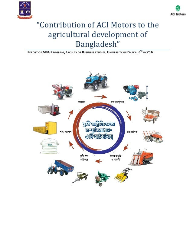 """""""Contribution of ACI Motors to the agricultural development of Bangladesh"""" REPORT OF MBA PROGRAM, FACULTY OF BUSINESS STUD..."""