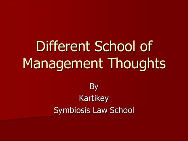 Different School of Management Thoughts By Kartikey Symbiosis Law School