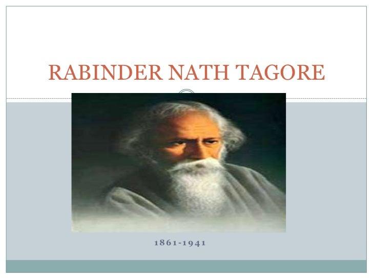 RABINDER NATH TAGORE       1861-1941