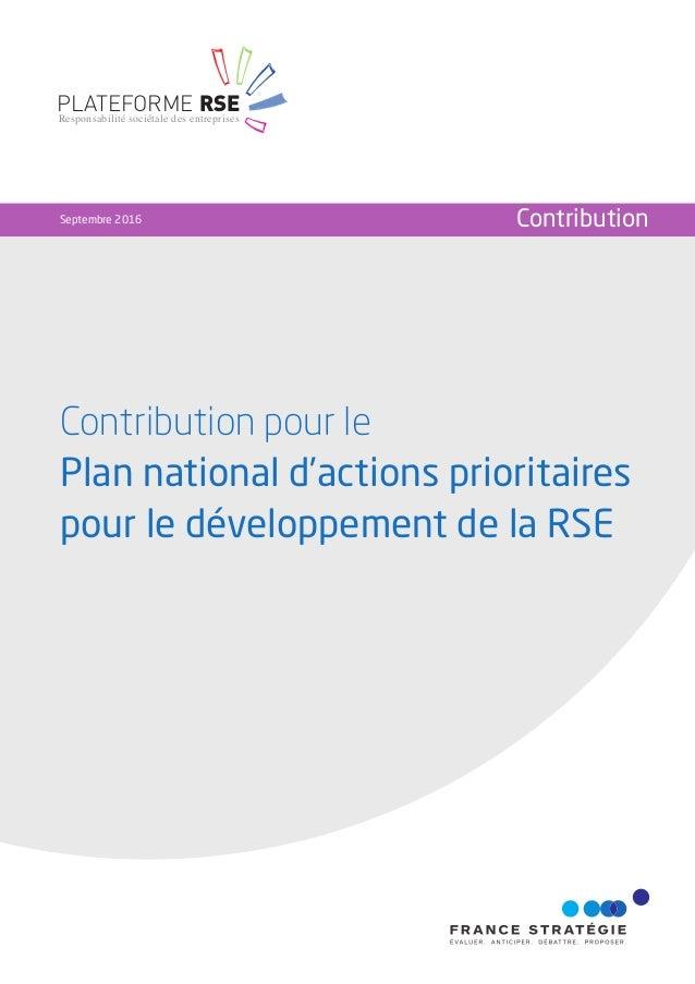 Contribution pour le Plan national d'actions prioritaires pour le développement de la RSE Septembre 2016 Contribution PLAT...
