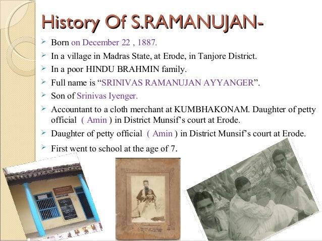 22 essay history mathematics ramanujan survey v This meeting is a celebration of the 100th anniversary of ramanujan's election as frs distinguished scientists will speak on ramanujan's mathematics and its extraordinary legacy across many fields: computer science, electrical engineering, mathematics, and physics.