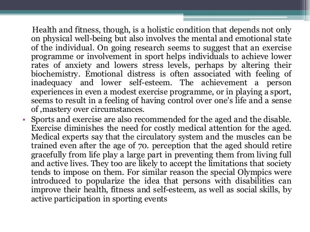 Health and fitness, though, is a holistic condition that depends not only on physical well-being but also involves the men...