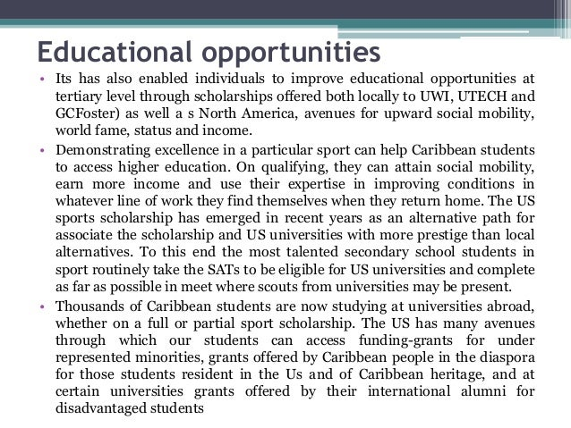 Educational opportunities • Its has also enabled individuals to improve educational opportunities at tertiary level throug...