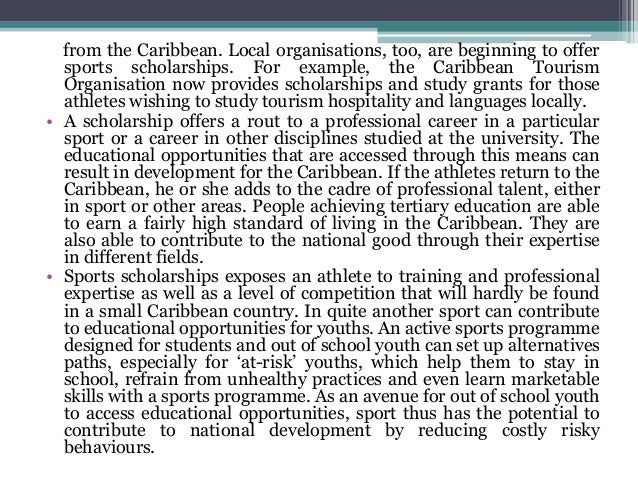 from the Caribbean. Local organisations, too, are beginning to offer sports scholarships. For example, the Caribbean Touri...
