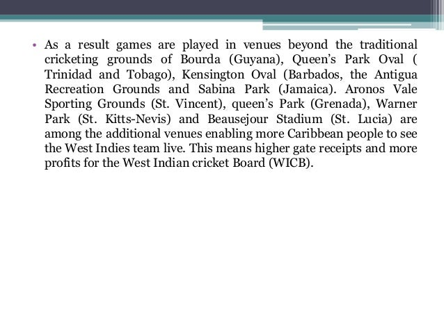 • As a result games are played in venues beyond the traditional cricketing grounds of Bourda (Guyana), Queen's Park Oval (...