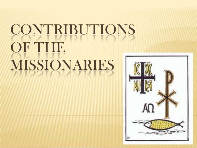 CONTRIBUTIONSOF THEMISSIONARIES