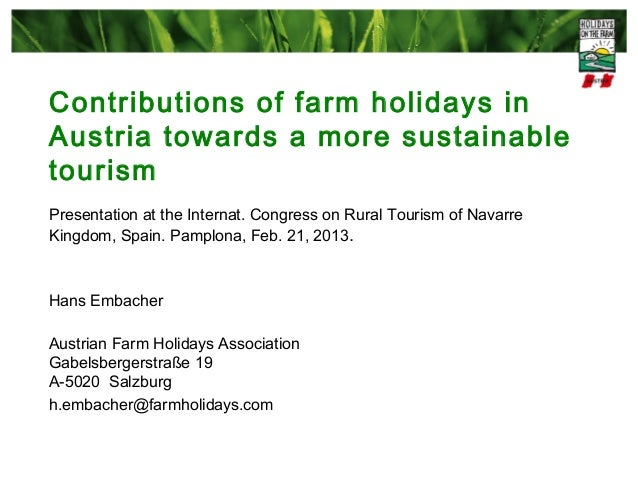 Contributions of farm holidays inAustria towards a more sustainabletourismPresentation at the Internat. Congress on Rural ...