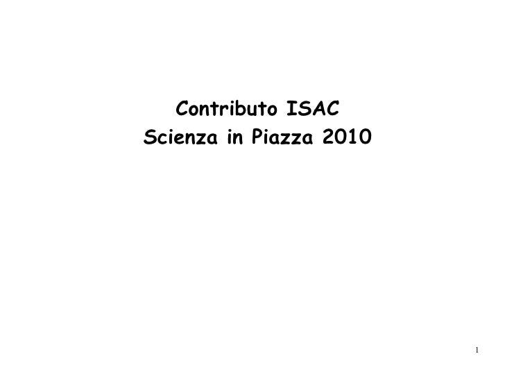 Contributo ISAC Scienza in Piazza 2010                              1