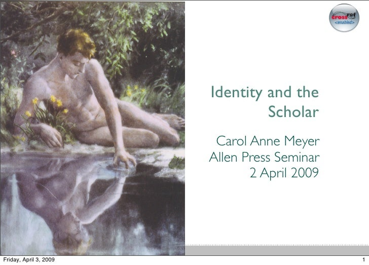 Identity and the                                  Scholar                          Carol Anne Meyer                       ...