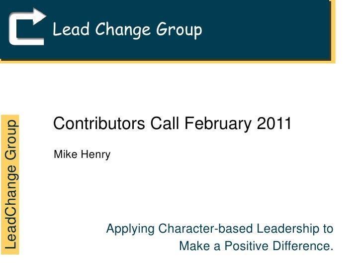Lead Change Group<br />Contributors Call February 2011<br />Mike Henry<br />LeadChange Group<br />Applying Character-based...