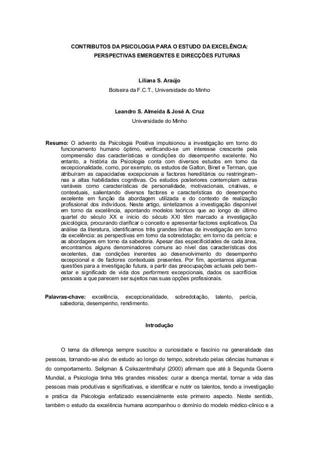 CONTRIBUTOS DA PSICOLOGIA PARA O ESTUDO DA EXCELÊNCIA: PERSPECTIVAS EMERGENTES E DIRECÇÕES FUTURAS Liliana S. Araújo Bolse...
