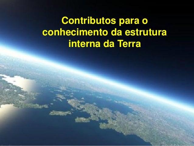Contributos para o conhecimento da estrutura interna da Terra