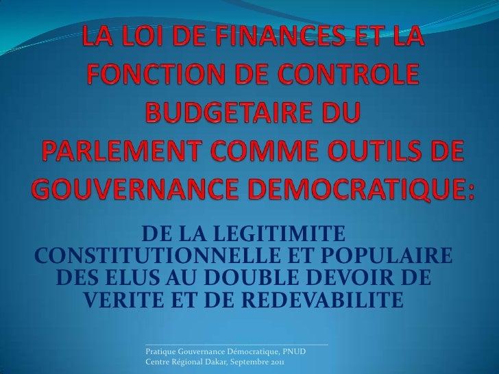 LA LOI DE FINANCES ET LA FONCTION DE CONTROLE BUDGETAIRE DU PARLEMENTCOMME OUTILS DE GOUVERNANCE DEMOCRATIQUE: <br />DE L...