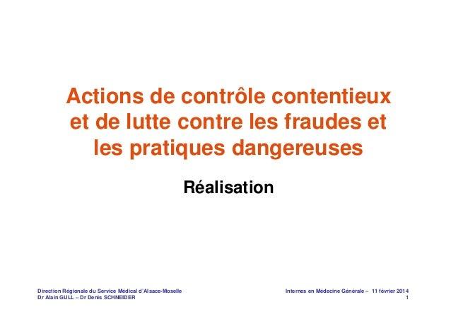 Actions de contrôle contentieux et de lutte contre les fraudes et les pratiques dangereuses Réalisation  Direction Régiona...