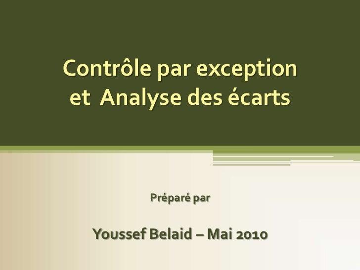 Contrôle par exception et Analyse des écarts          Préparé par  Youssef Belaid – Mai 2010