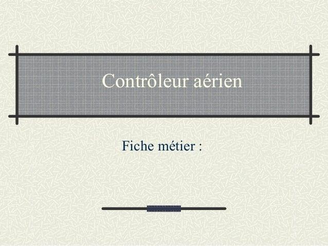 Fiche métier : Contrôleur aérien