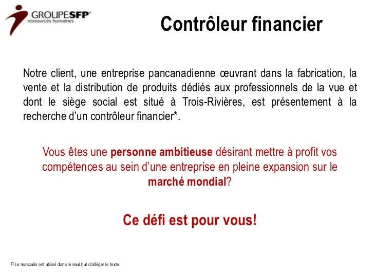 Contrôleur financier          Notre client, une entreprise pancanadienne œuvrant dans la fabrication, la          vente et...